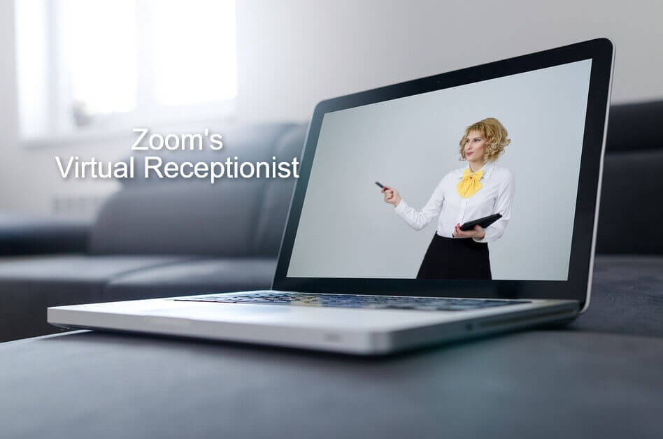 """""""Virtual Receptionist"""" a New Feature Of Zoom Room"""