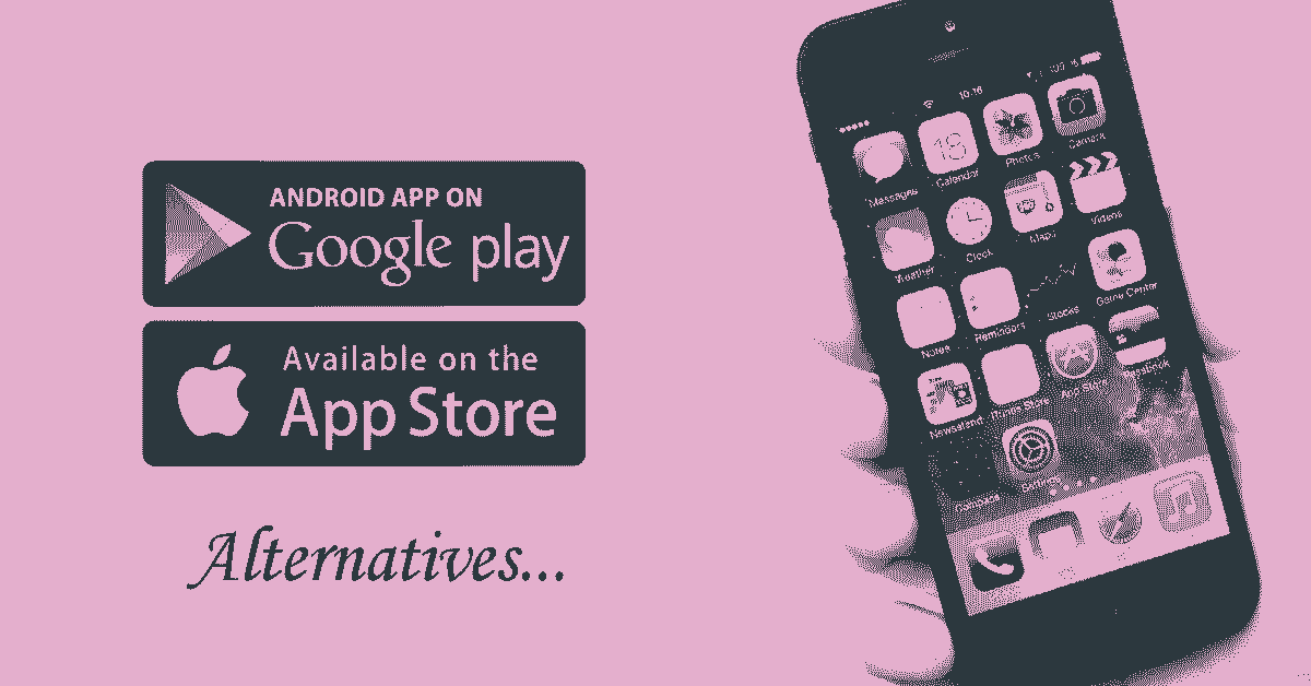 alternatives to google play store and apple store